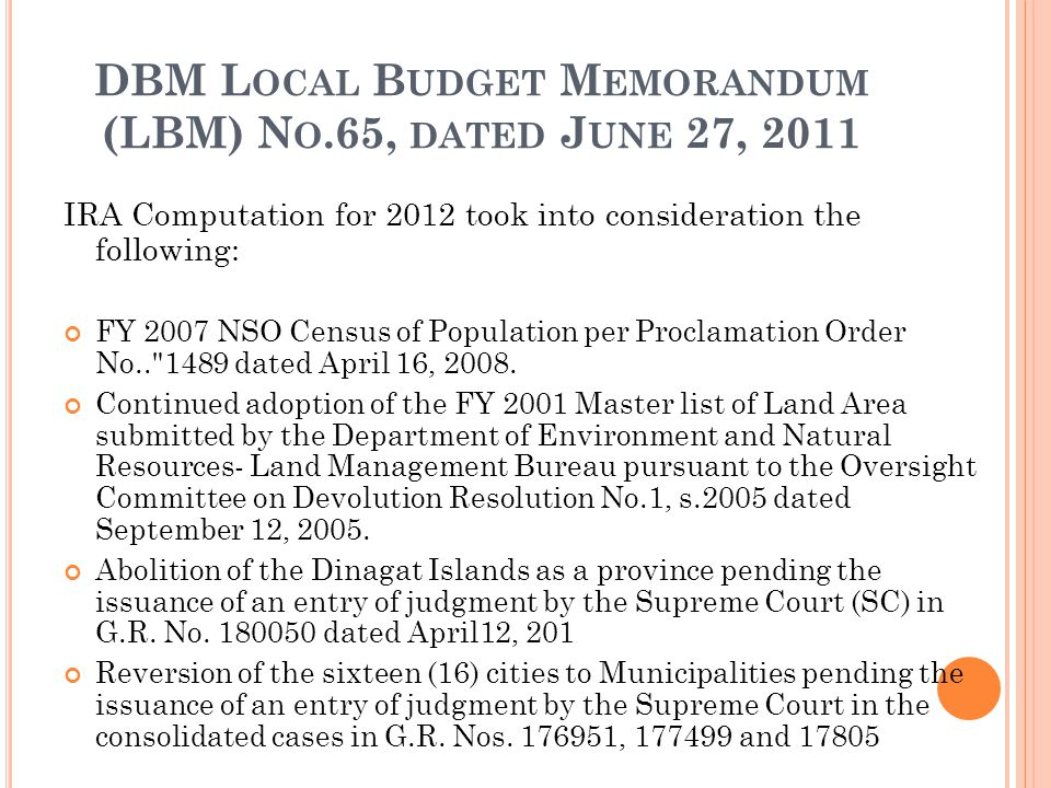 IRA Computation for 2012 took into consideration the following: FY 2007 NSO Census of Population per Proclamation Order No.. 1489 dated April 16, 2008.