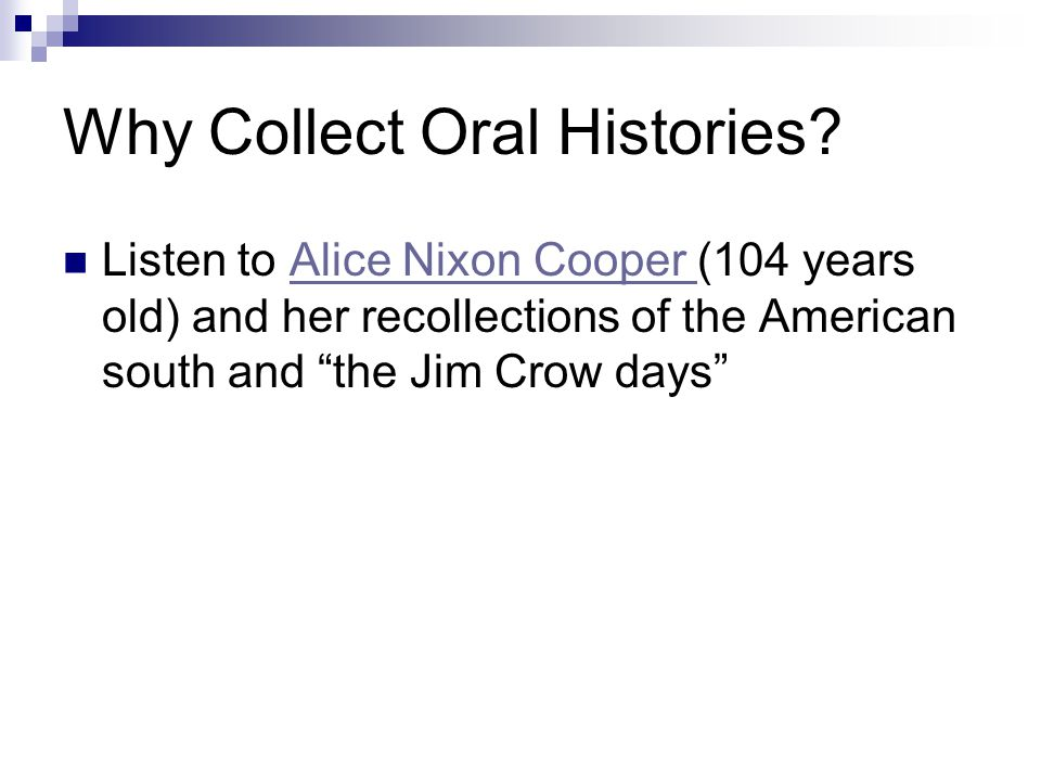 Why Collect Oral Histories.