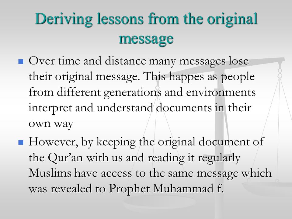 Deriving lessons from the original message Over time and distance many messages lose their original message.