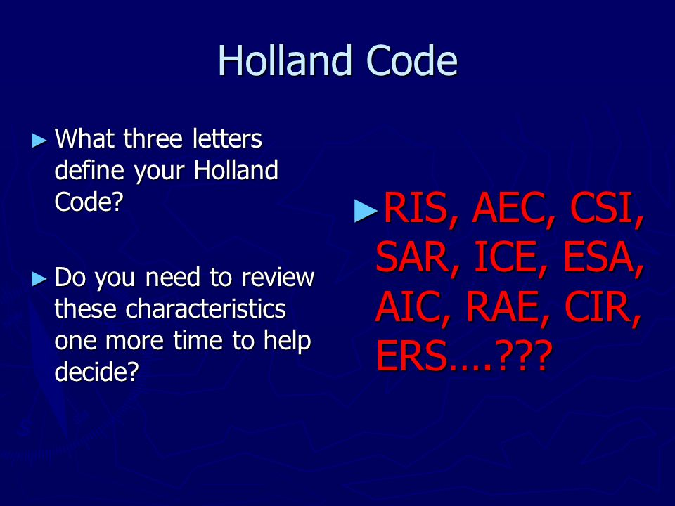 Holland Code ► What three letters define your Holland Code.