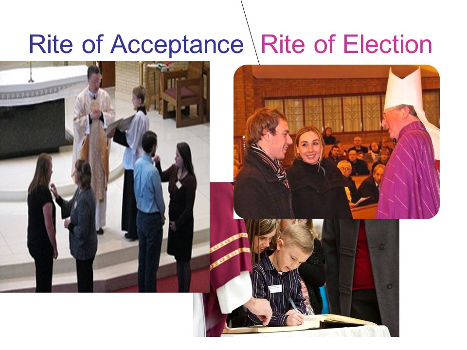 Rite of Acceptance Rite of Election