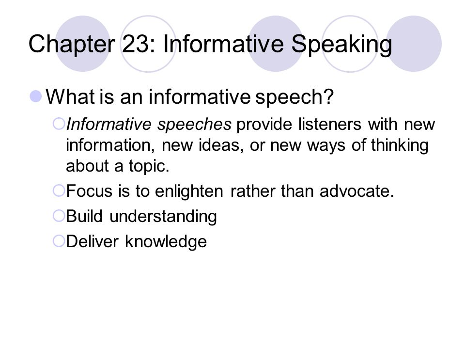 Chapter 23: Informative Speaking What is an informative speech.