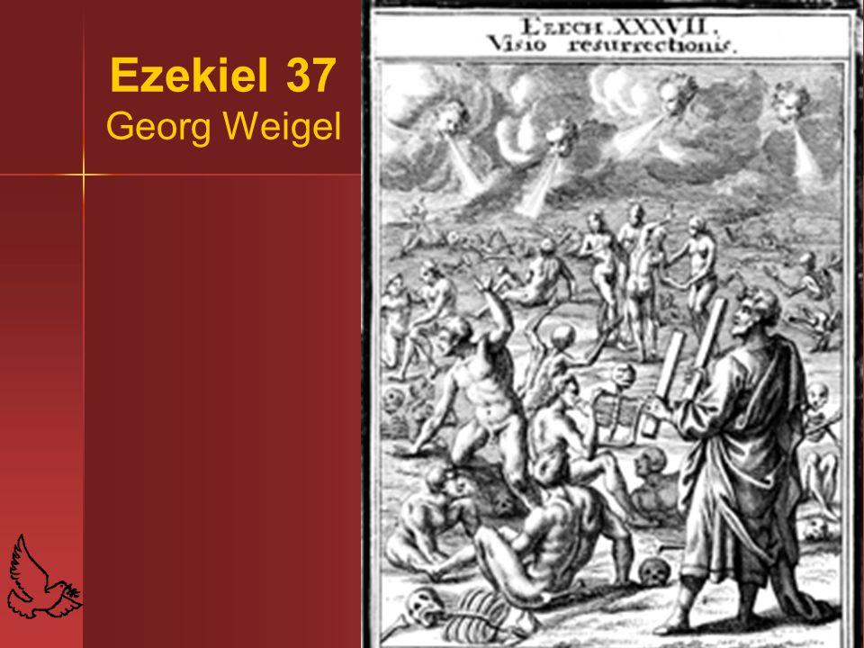 15 Ezekiel 37 Georg Weigel