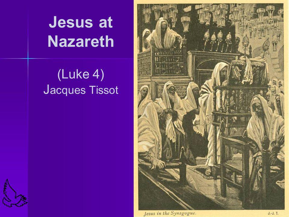 37 Jesus at Nazareth (Luke 4) J acques Tissot