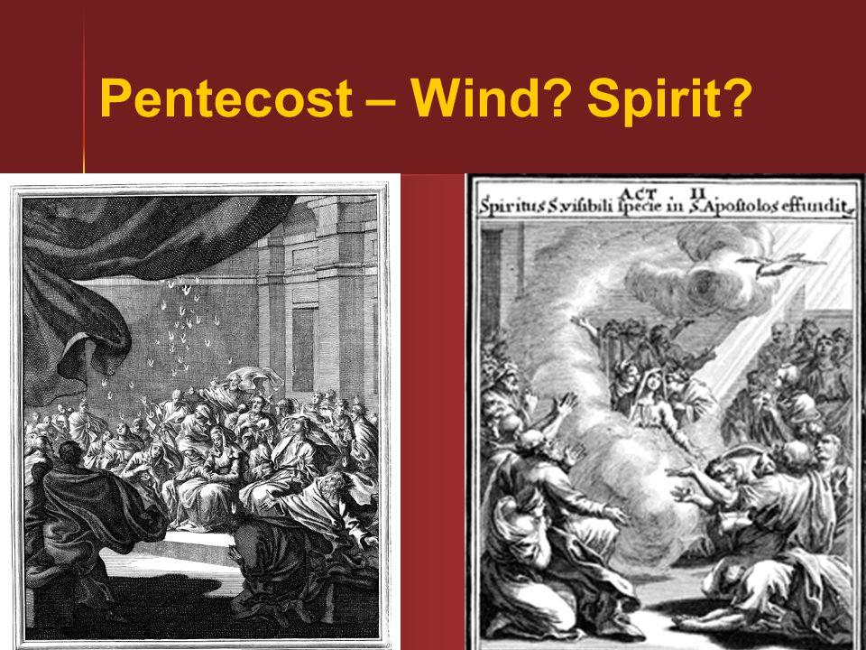 48 Pentecost – Wind? Spirit?
