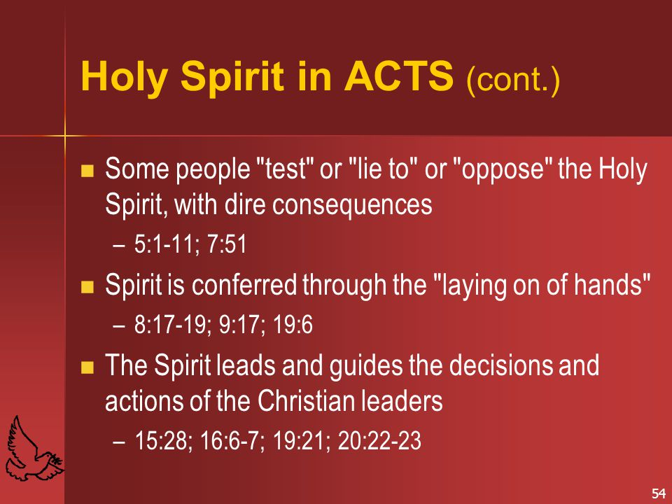 54 Holy Spirit in ACTS (cont.) Some people