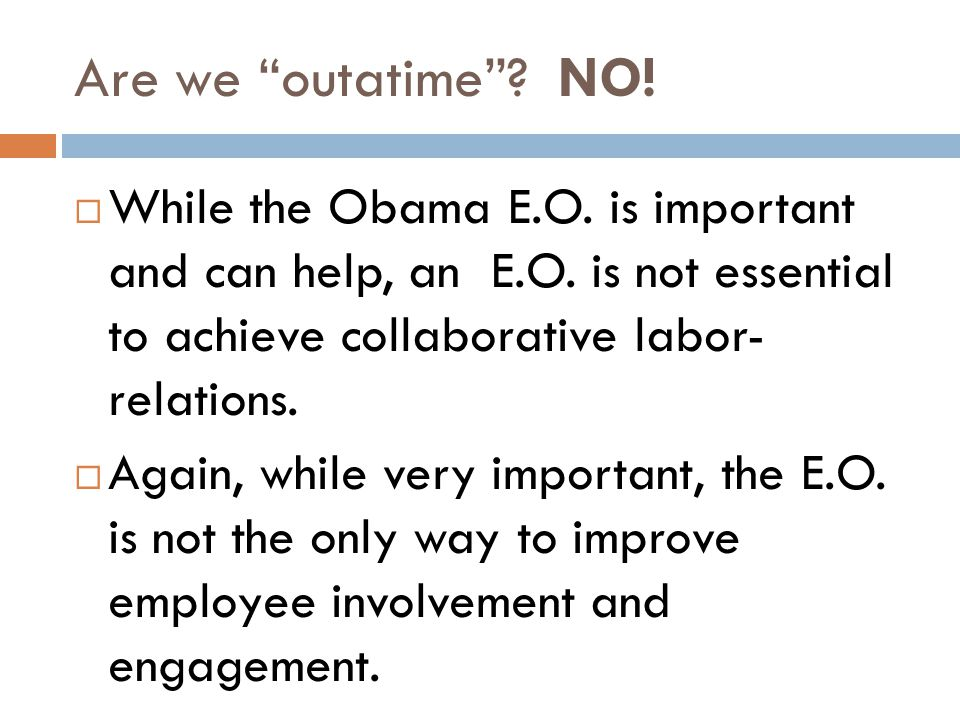 Are we outatime . NO.  While the Obama E.O. is important and can help, an E.O.