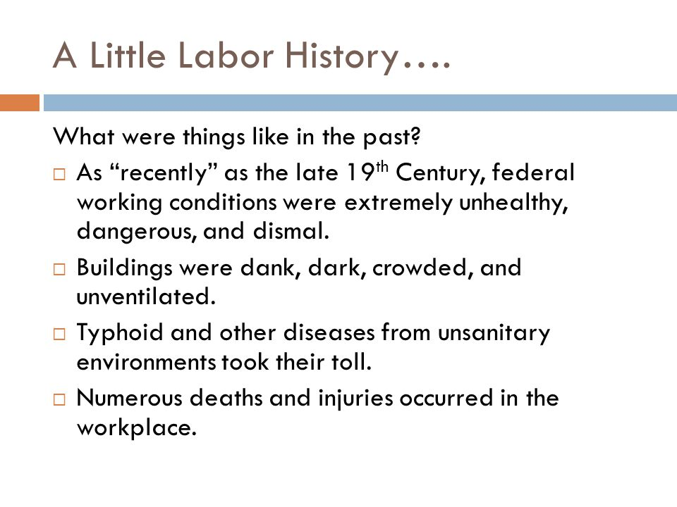 A Little Labor History…. What were things like in the past.