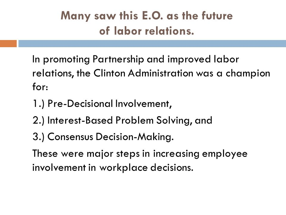 Many saw this E.O. as the future of labor relations.