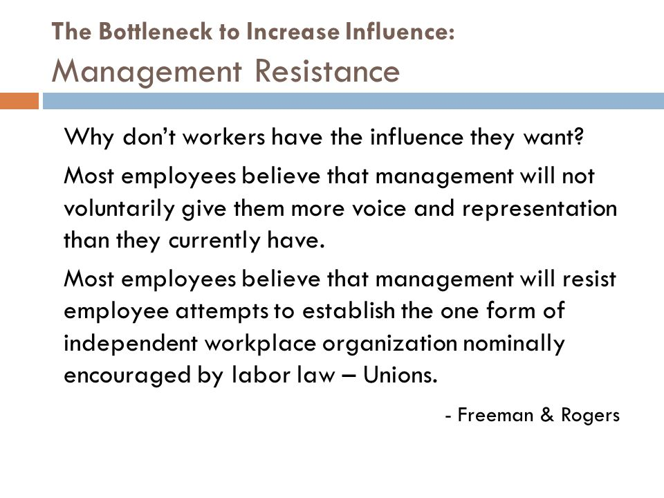 The Bottleneck to Increase Influence: Management Resistance Why don't workers have the influence they want? Most employees believe that management wil