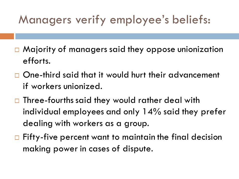 Managers verify employee's beliefs:  Majority of managers said they oppose unionization efforts.  One-third said that it would hurt their advancemen