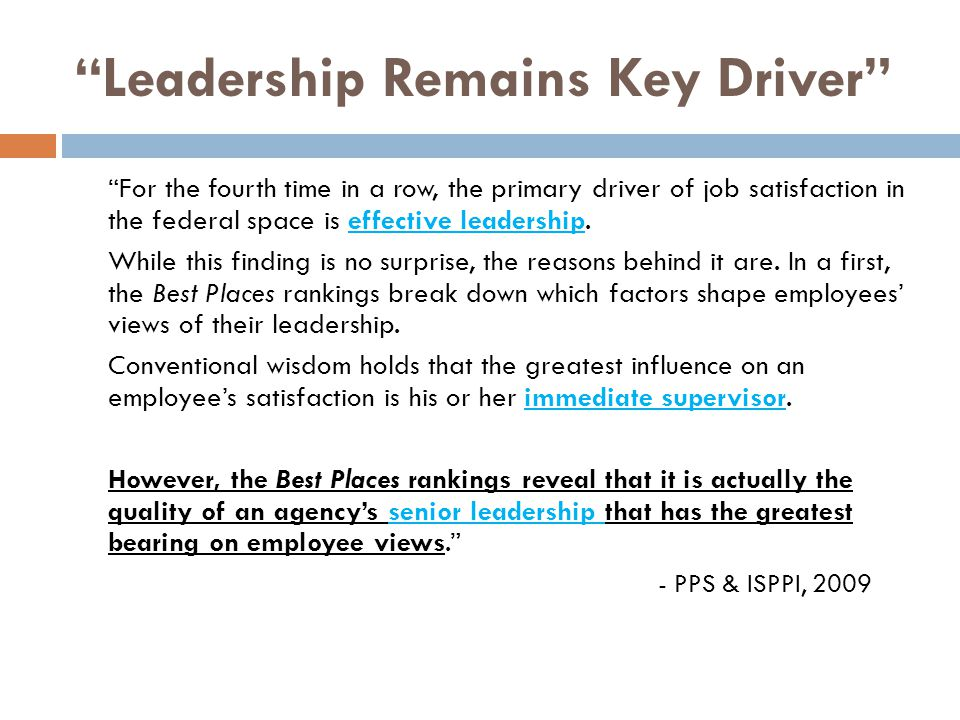 """Leadership Remains Key Driver"" ""For the fourth time in a row, the primary driver of job satisfaction in the federal space is effective leadership. Wh"