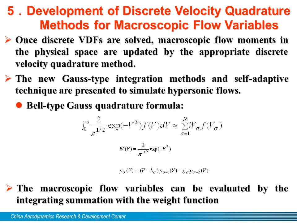 5 . Development of Discrete Velocity Quadrature Methods for Macroscopic Flow Variables  Once discrete VDFs are solved, macroscopic flow moments in the physical space are updated by the appropriate discrete velocity quadrature method.