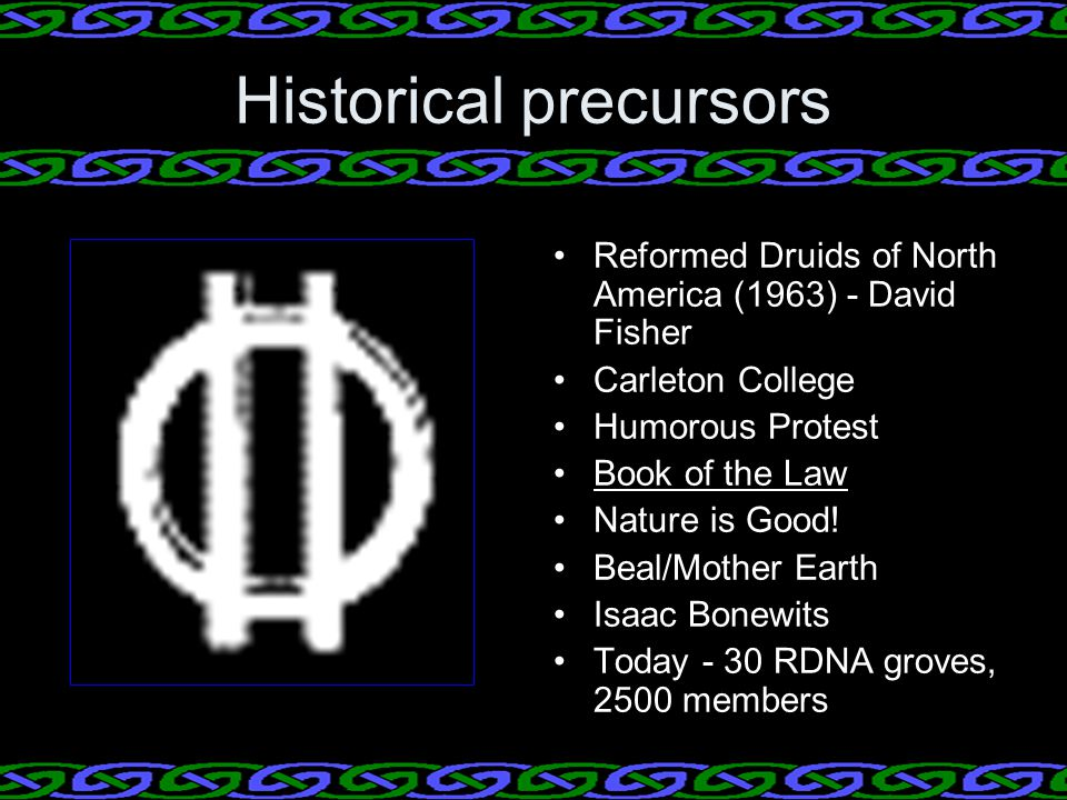Historical precursors Reformed Druids of North America (1963) - David Fisher Carleton College Humorous Protest Book of the Law Nature is Good.