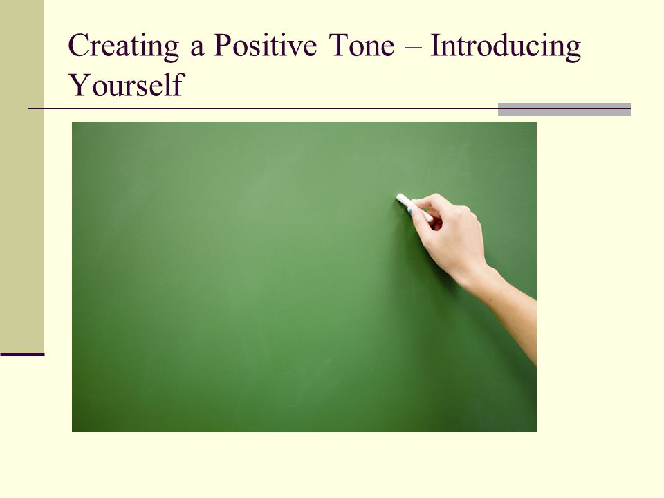 Creating a Positive Tone – Introducing Yourself