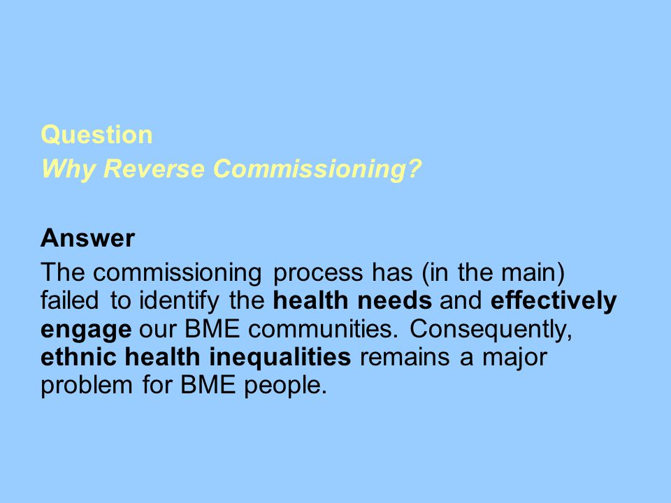 Question Why Reverse Commissioning.
