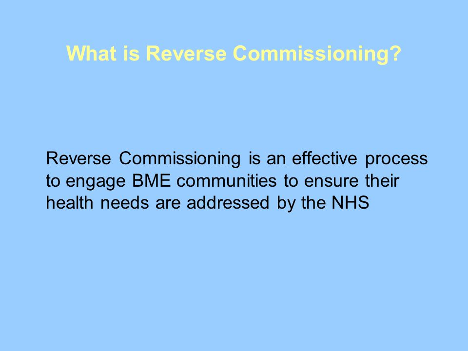 What is Reverse Commissioning.