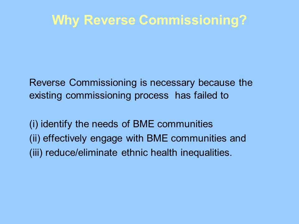 Why Reverse Commissioning.