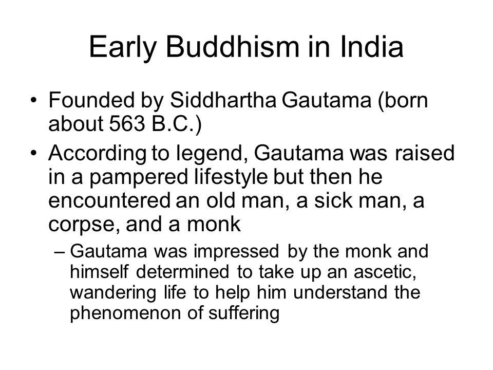 Siddhartha Gautama About 534 B.