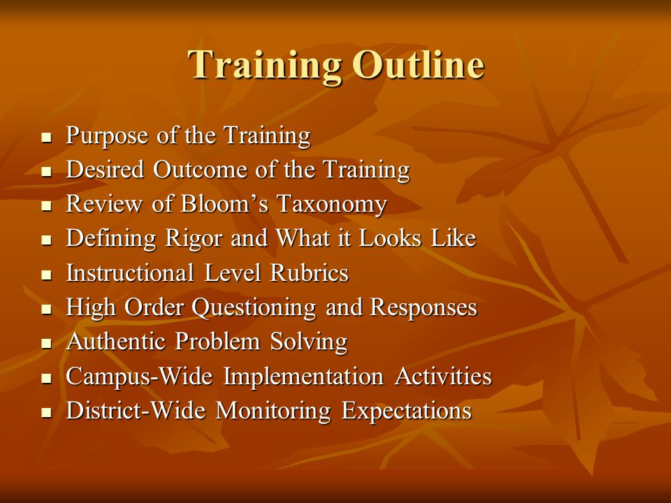 Training Outline Purpose of the Training Purpose of the Training Desired Outcome of the Training Desired Outcome of the Training Review of Bloom's Tax