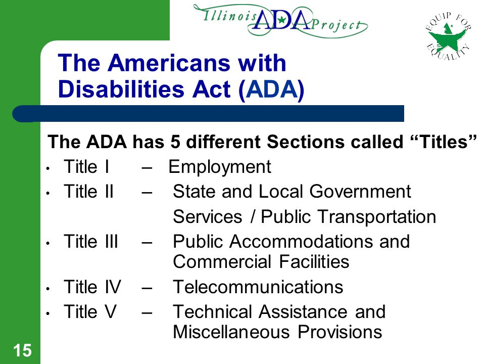 14 The Americans With Disabilities Act (ADA) The ADA in the Real World