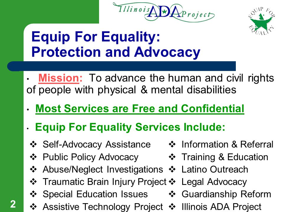 1 The Illinois ADA Project at Equip for Equality Presents REQUESTING AN ACCOMMODATION AT WORK AND COLLEGE