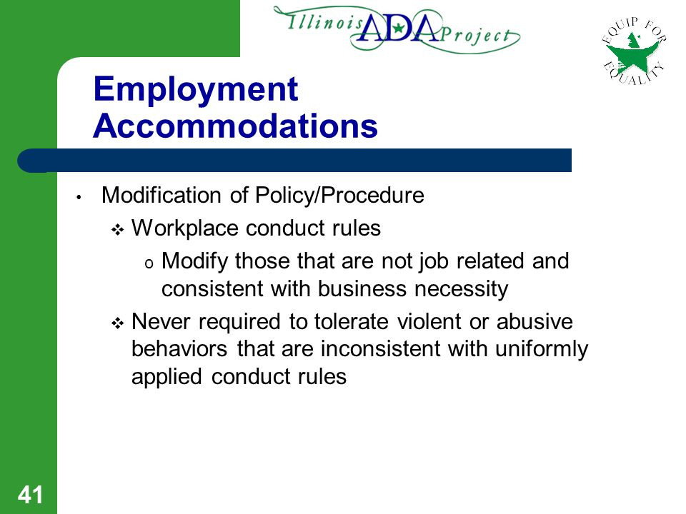 40 Employment Accommodations Modification of Supervisory Process  Review tasks to be completed on daily basis and provide in writing versus orally 