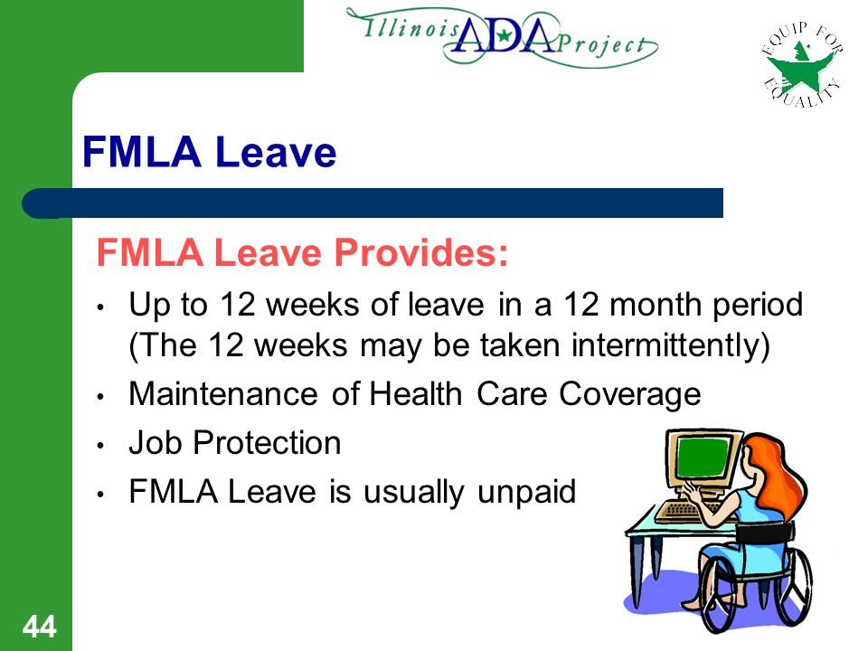 43 Reasons for FMLA Leave Covered employees are entitled to up to 12 weeks of medical leave for any of the following reasons: The birth and care of a