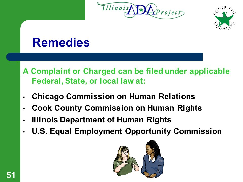 50 ADA – Emerging Issues Disability Harassment Working at home as a reasonable accommodation Requirements to be Whole or 100% Healed to Return to Work Temporary Workers Websites Harassment by co-workers and/or supervisors Retaliation