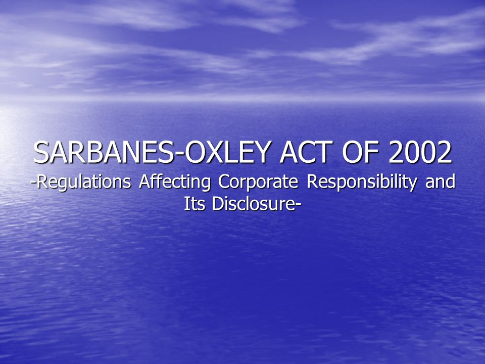Sarbanes-Oxley Act of 2002(SOA-Act) -Regulations Affecting Corporate Responsibility and Its Disclosure- Outline of the project Outline of the project –First Chapter- Reasons behind the SOA –Second Chapter- General overview of major provisions and critics about the Act –Third Chapter- Focused on the responsibilities and related disclosure requirements for companies` executives & attorney's by referring related SEC Rules.