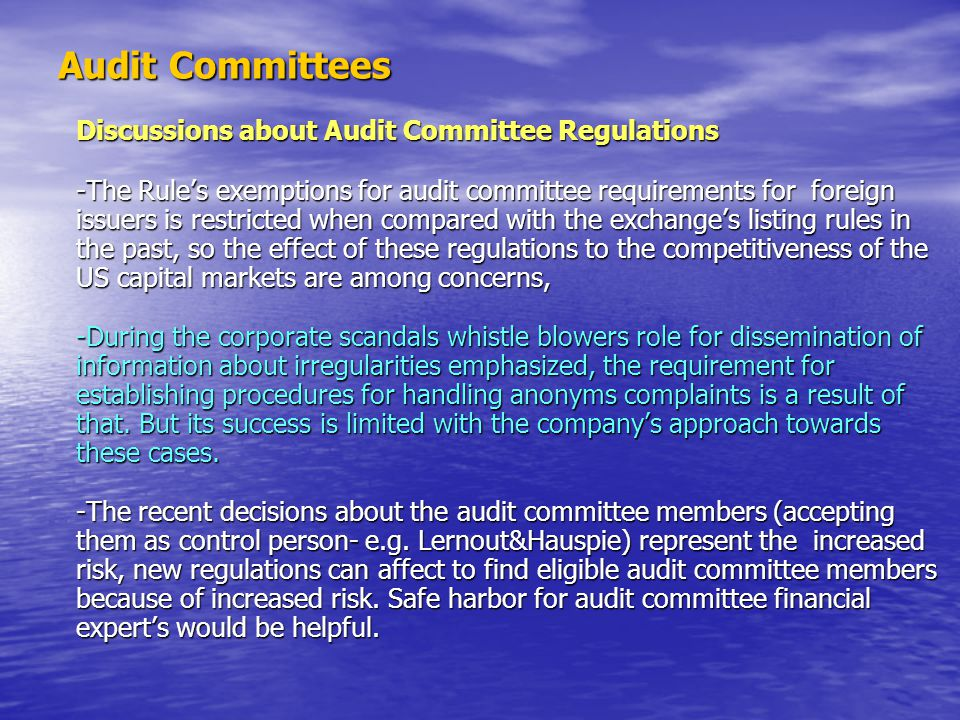 Audit Committees Discussions about Audit Committee Regulations -The Rule's exemptions for audit committee requirements for foreign issuers is restrict