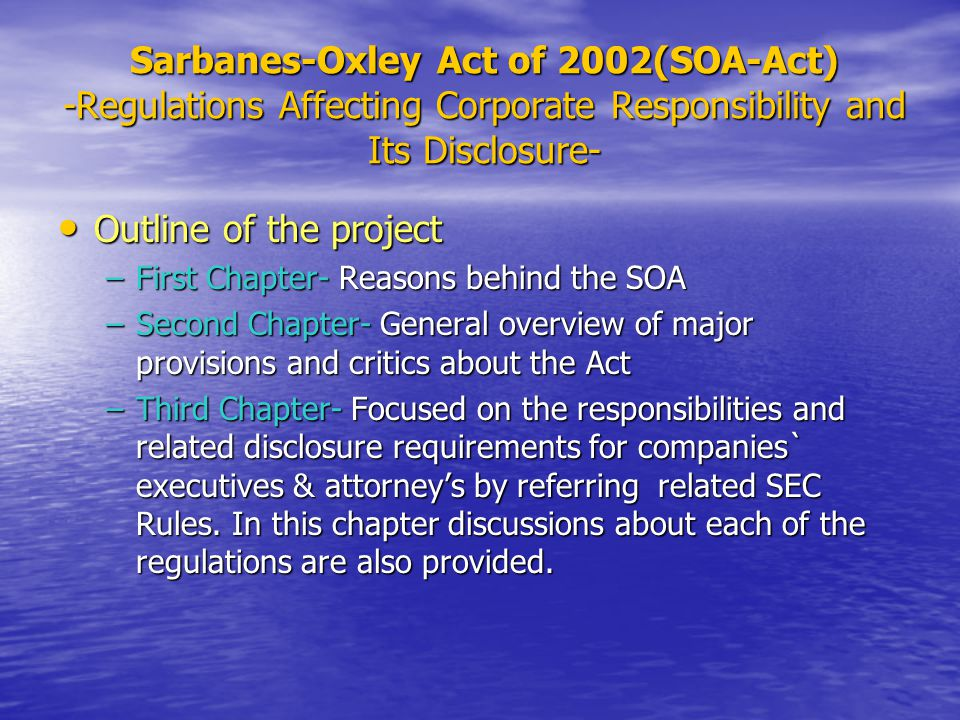 What Sarbanes-Oxley Brings What Sarbanes-Oxley Brings Critics of Sarbanes-Oxley An election year is not proper to overhaul a complicated area like securities regulation.