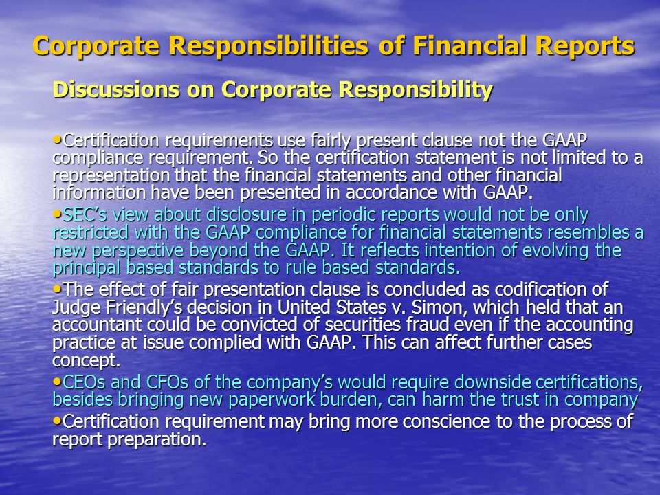 Corporate Responsibilities of Financial Reports Corporate Responsibilities of Financial Reports Discussions on Corporate Responsibility Certification