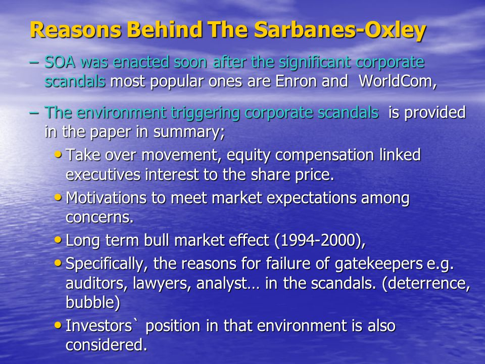 Reasons Behind The Sarbanes-Oxley Enron Case –As a main model to enlighten the objectives of the SOA the short timeline of Enron's fall and the comments about the role of participants provided.