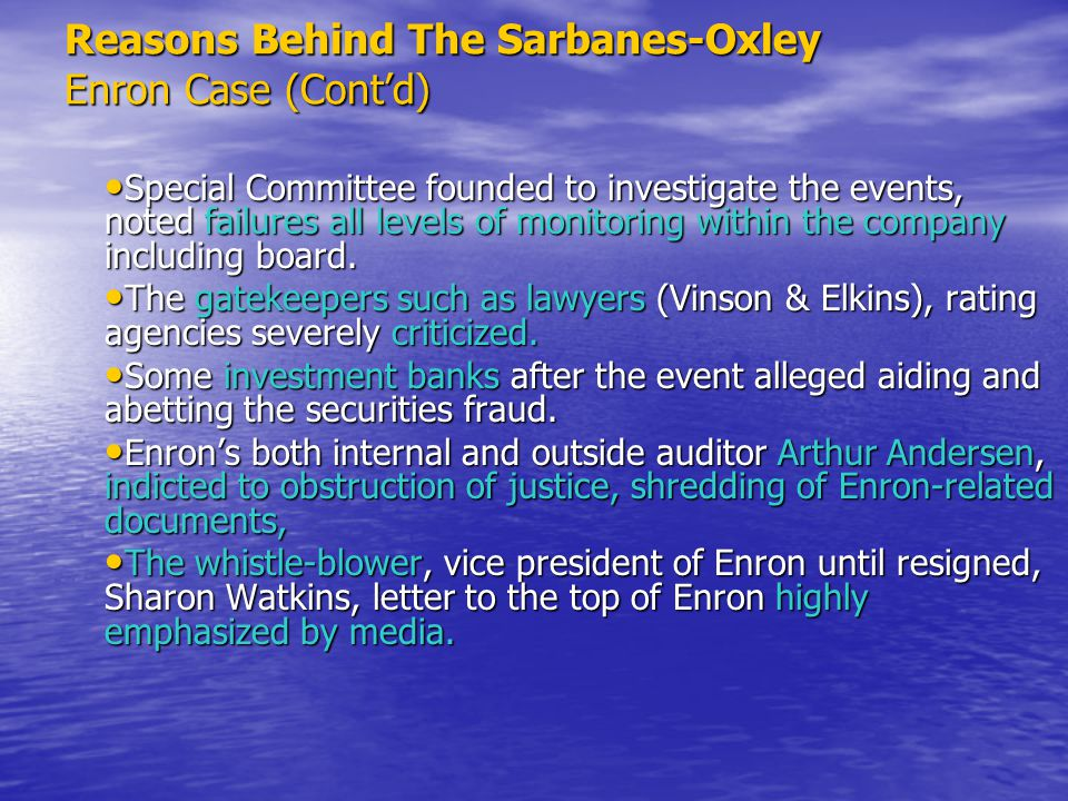 Reasons Behind The Sarbanes-Oxley Other Scandals way through legislation.