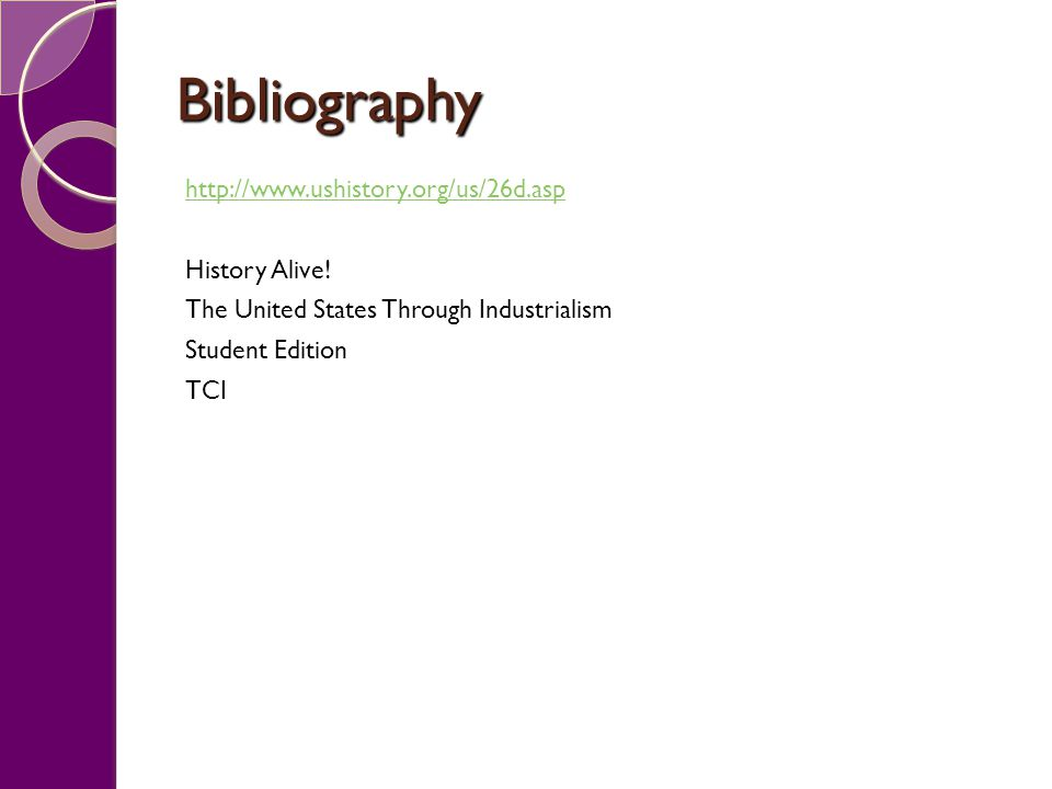 Bibliography http://www.ushistory.org/us/26d.asp History Alive.