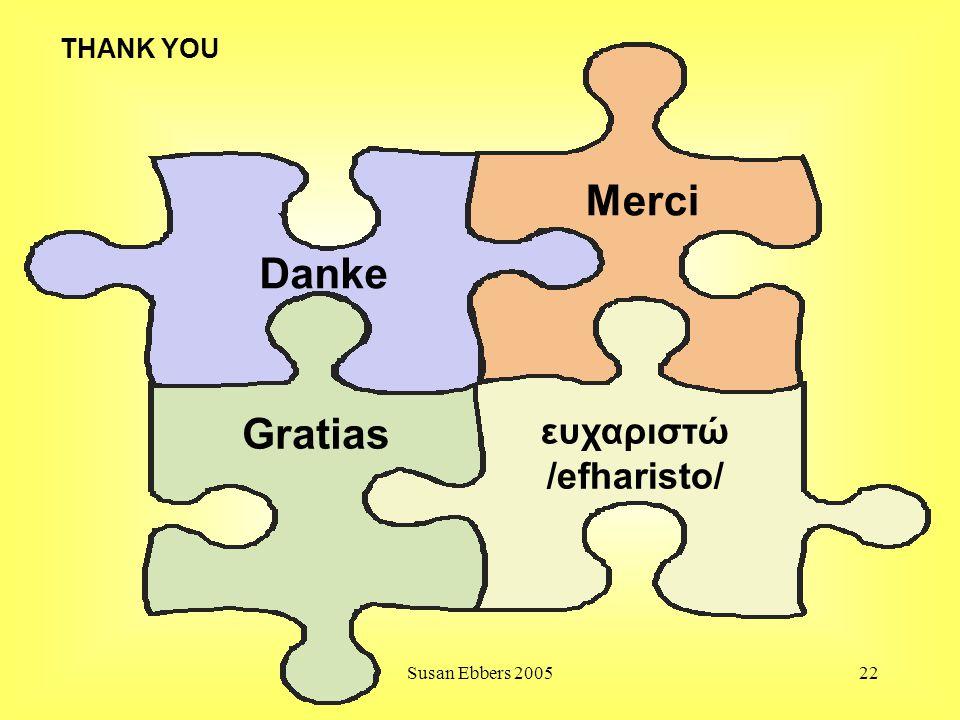 Susan Ebbers 200522 Danke Merci Gratias ευχαριστώ /efharisto/ THANK YOU