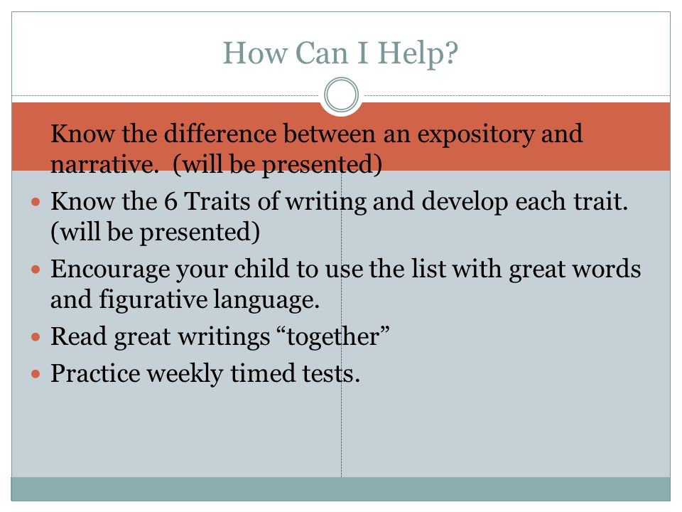 How Can I Help. Know the difference between an expository and narrative.
