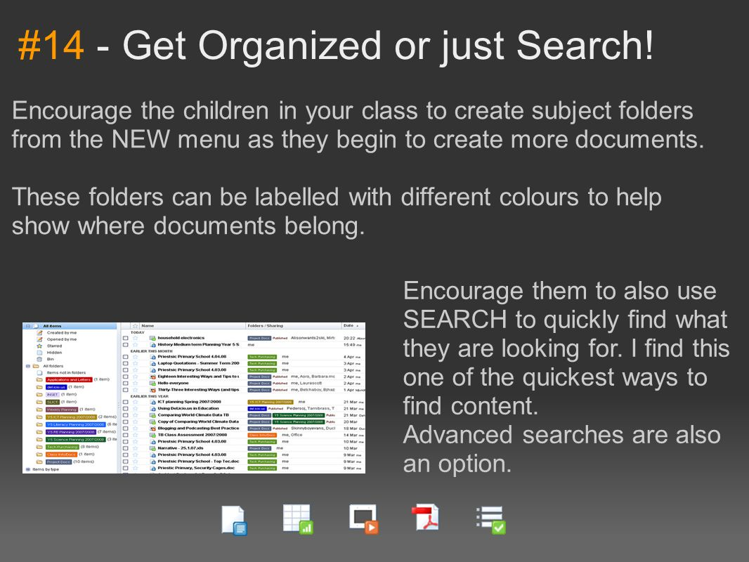 #14 - Get Organized or just Search! Encourage the children in your class to create subject folders from the NEW menu as they begin to create more docu