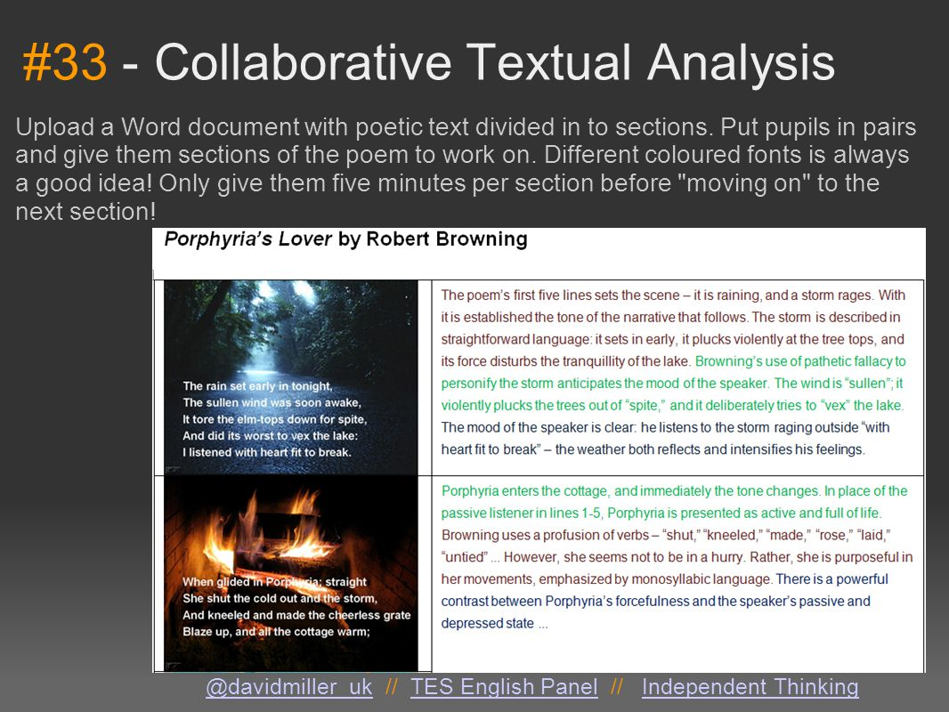 #33 - Collaborative Textual Analysis Upload a Word document with poetic text divided in to sections. Put pupils in pairs and give them sections of the