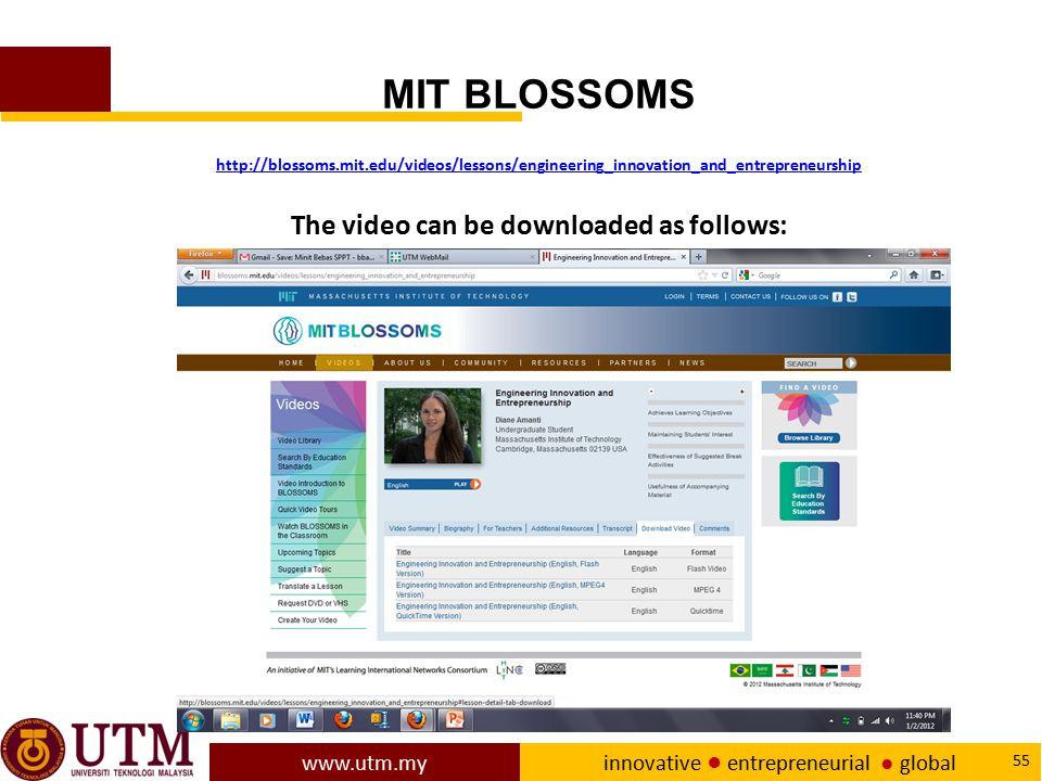www.utm.my innovative ● entrepreneurial ● global 55 MIT BLOSSOMS http://blossoms.mit.edu/videos/lessons/engineering_innovation_and_entrepreneurship Th