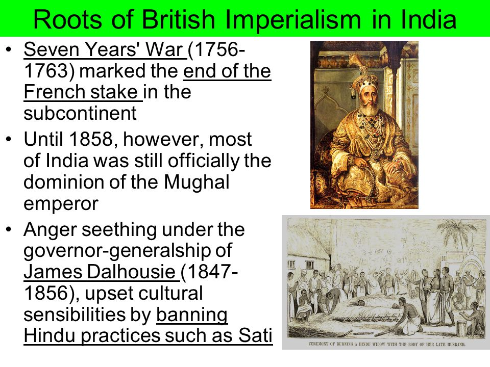 Seven Years' War (1756- 1763) marked the end of the French stake in the subcontinent Until 1858, however, most of India was still officially the domin