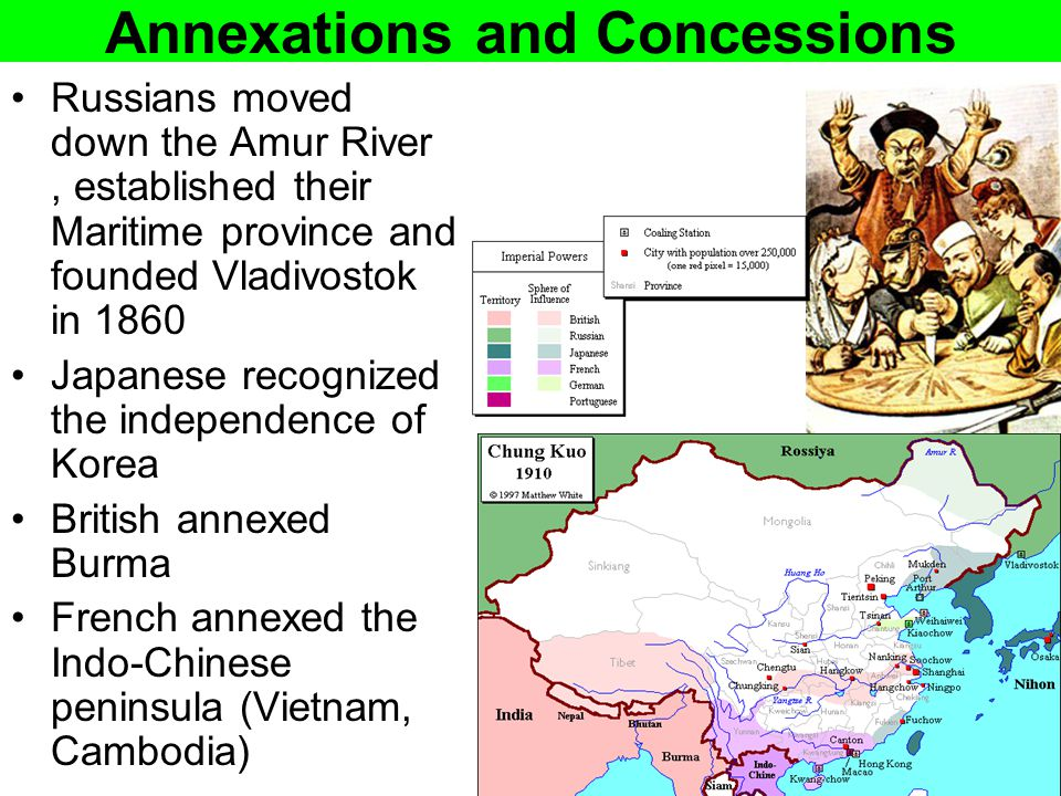 Annexations and Concessions Russians moved down the Amur River, established their Maritime province and founded Vladivostok in 1860 Japanese recognize