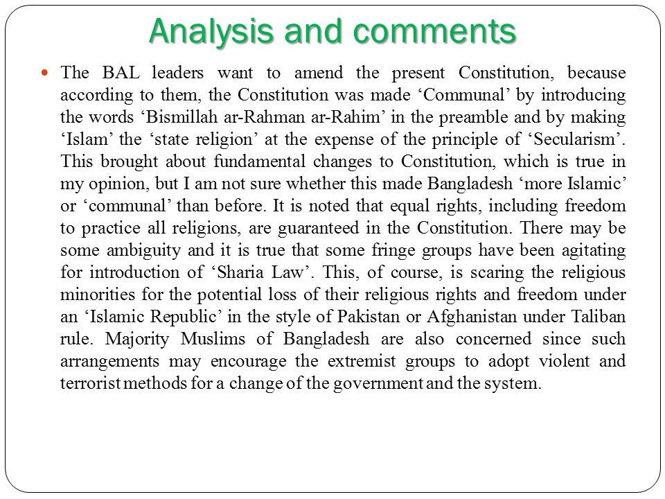 Analysis and comments The BAL leaders want to amend the present Constitution, because according to them, the Constitution was made 'Communal' by intro