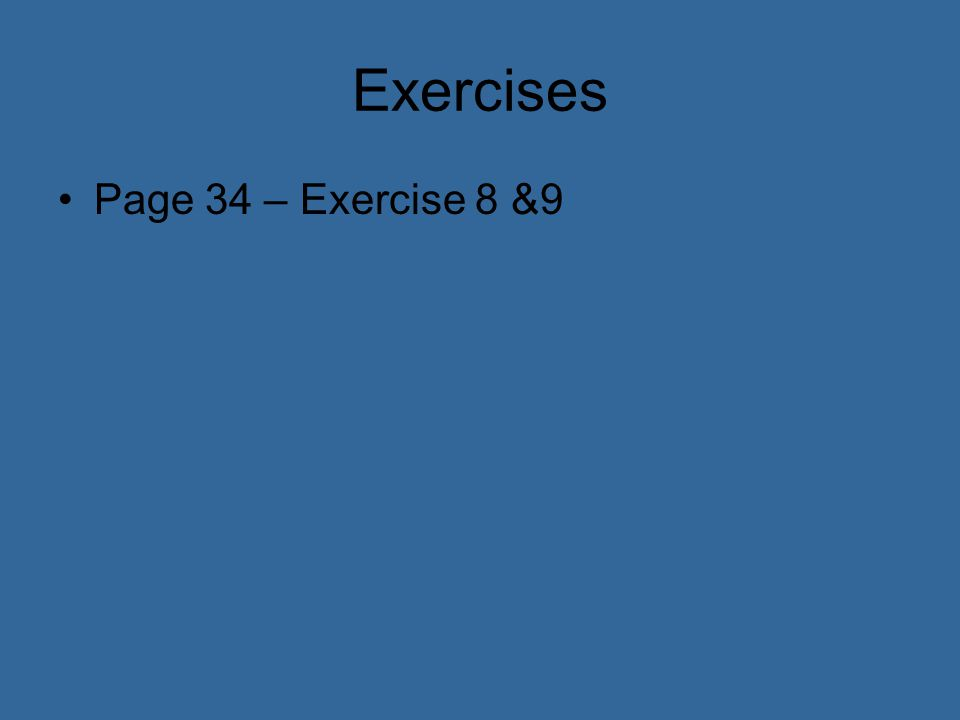 Exercises Page 34 – Exercise 8 &9