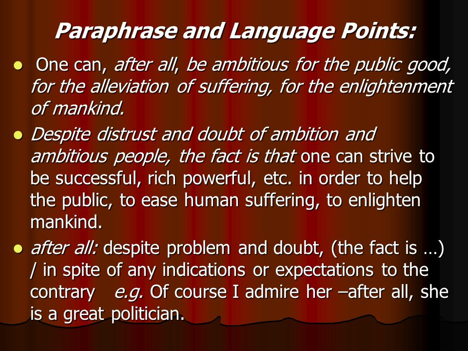 please explain: be ambitious for the public good, for the alleviation of suffering, for the enlightenment of mankind, … be ambitious for the public good, for the alleviation of suffering, for the enlightenment of mankind, … strive to be successful, rich, powerful, etc., in order to help the public, to ease human suffering, to enlighten mankind...