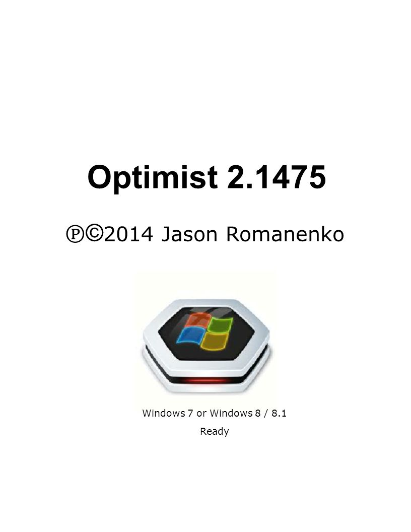 Quick start Overview Optimist was initiallyan ideadeveloped by Jason Romanenko.In it's infancy it was known as 'Schizophrenic's Friend' and it spent years on the back burner as an impossibility.