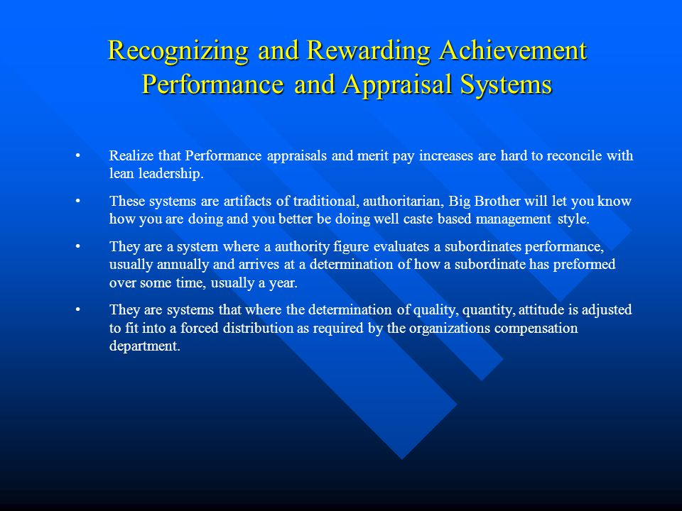 Recognizing and Rewarding Achievement Performance and Appraisal Systems Realize that Performance appraisals and merit pay increases are hard to reconc