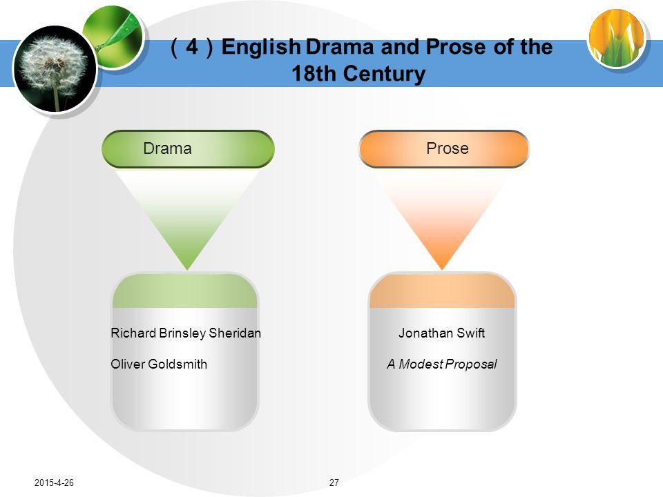 ( 4 ) English Drama and Prose of the 18th Century Richard Brinsley Sheridan Oliver Goldsmith Drama Jonathan Swift A Modest Proposal Prose 2015-4-2627