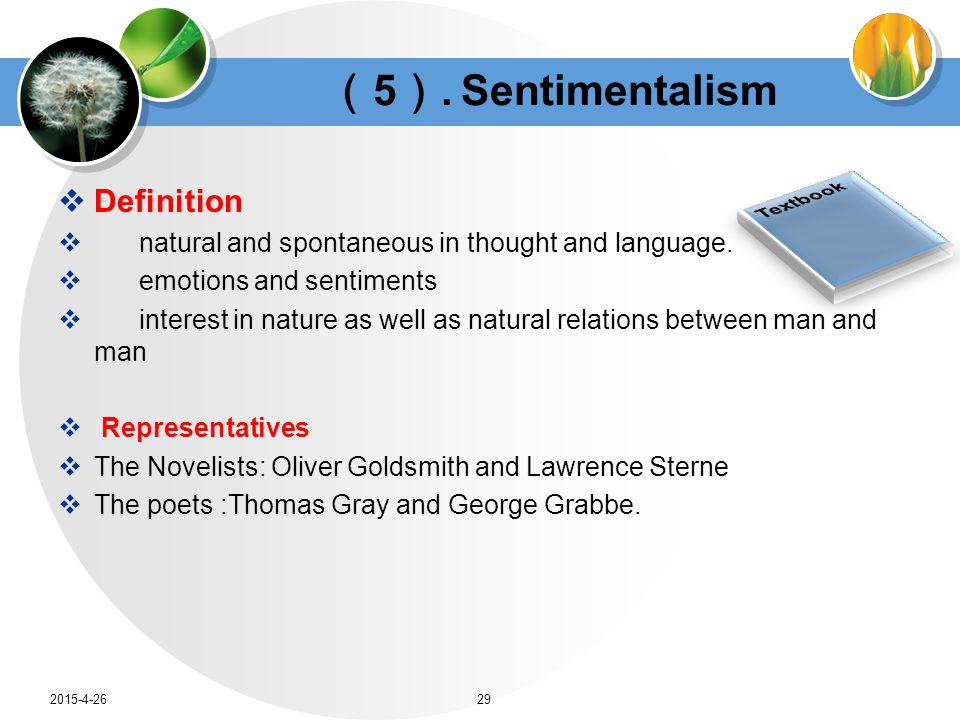 ( 5 ). Sentimentalism  Definition  natural and spontaneous in thought and language.
